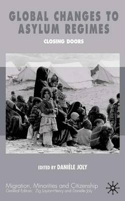 Global Changes in Asylum Regimes - Migration Minorities and Citizenship (Hardback)