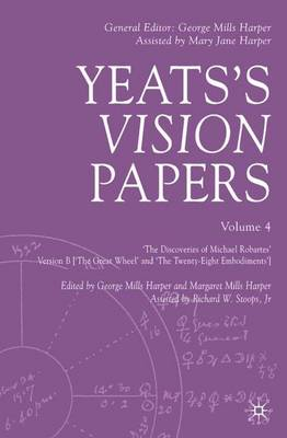 Yeats's Vision Papers Volume 4 - Yeats's 'Vision' Papers (Hardback)