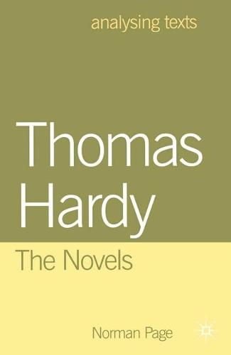 Thomas Hardy: The Novels - Analysing Texts (Hardback)