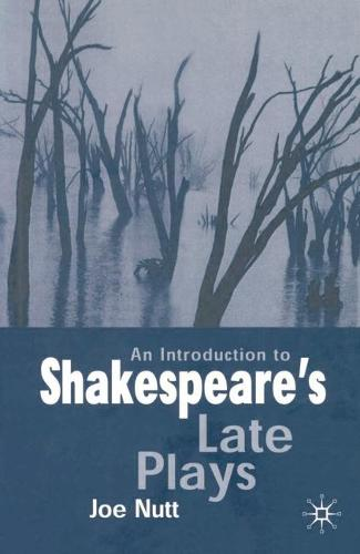 An Introduction to Shakespeare's Late Plays (Paperback)