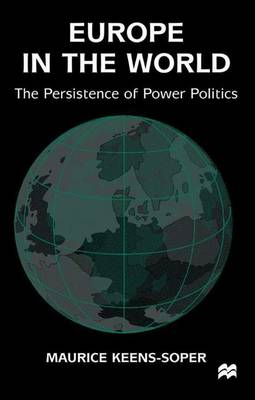 Europe in the World: The Persistence of Power Politics (Paperback)