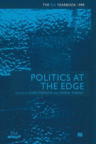 Politics at the Edge: The PSA Yearbook 1999 - PSA Yearbooks (Paperback)