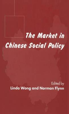 The Market in Chinese Social Policy (Hardback)