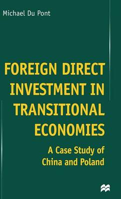 Foreign Direct Investment in Transitional Economies: A Case Study of China and Poland (Hardback)
