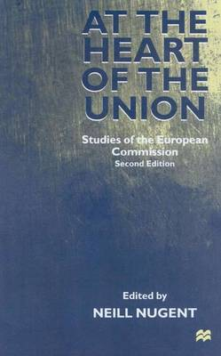 At the Heart of the Union: Studies of the European Commission (Hardback)
