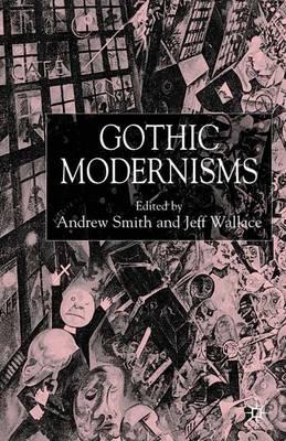 Gothic Modernisms (Hardback)