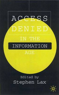Access Denied in the Information Age (Hardback)