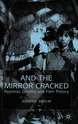 And the Mirror Cracked: Feminist Cinema and Film Theory (Paperback)