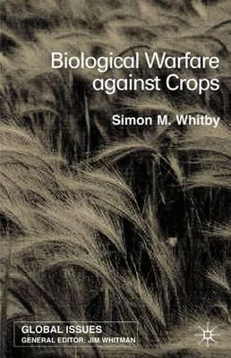 Biological Warfare Against Crops - Global Issues (Hardback)