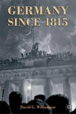Germany since 1815: A Nation Forged and Renewed (Hardback)