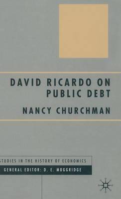 David Ricardo on Public Debt - Studies in the History of Economics (Hardback)