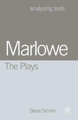 Marlowe: The Plays - Analysing Texts (Hardback)