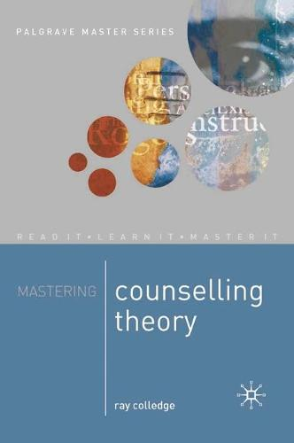 Mastering Counselling Theory - Macmillan Master Series (Paperback)