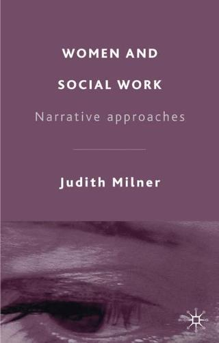 Women and Social Work: Narrative Approaches (Paperback)