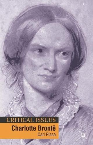 Charlotte Bronte - Critical Issues (Hardback)
