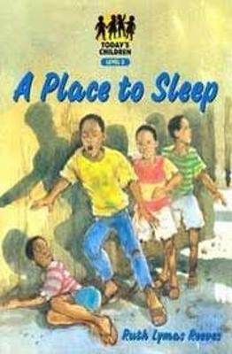 A Place to Sleep: Level 3 - Today's children (Paperback)