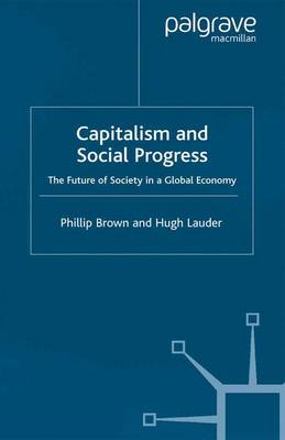 Capitalism and Social Progress: The Future of Society in a Global Economy (Paperback)