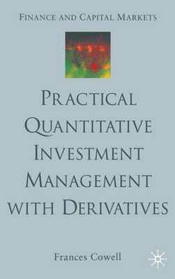 Practical Quantitative Investment Management with Derivatives - Finance and Capital Markets Series (Hardback)