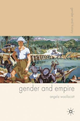 Gender and Empire - Gender and History (Hardback)