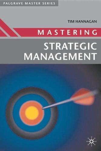 Mastering Strategic Management - Palgrave Master Series (Business) (Paperback)