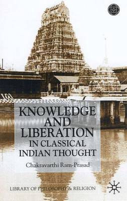 Knowledge and Liberation in Classical Indian Thou - Library of Philosophy and Religion (Hardback)