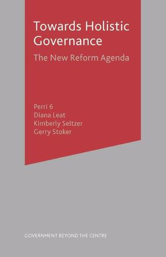 Towards Holistic Governance: The New Reform Agenda - Government beyond the Centre (Hardback)