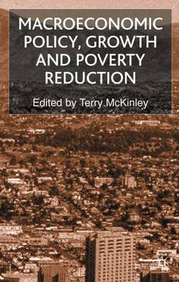 Macroeconomic Policy, Growth and Poverty Reduction (Hardback)