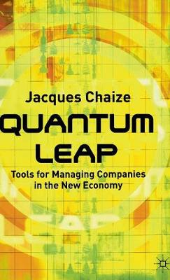 Quantum Leap: Tools for Managing Companies in the New Economy (Hardback)