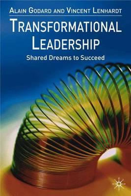 Transformational Leadership: Shared Dreams to Succeed (Hardback)