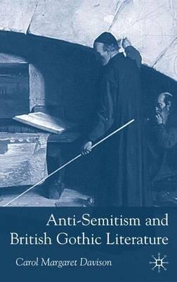 Anti-Semitism and British Gothic Literature (Hardback)