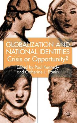 Globalization and National Identities: Crisis or Opportunity? (Hardback)