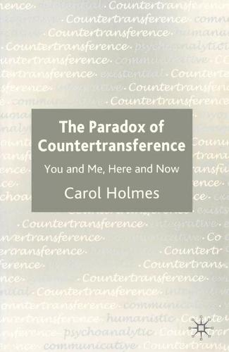The Paradox of Countertransference: You and Me, Here and Now (Hardback)