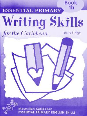 Primary Writing Skills for the Caribbean: Workbook 1b - Primary writing skills for the Caribbean (Paperback)