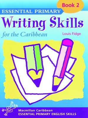 Primary Writing Skills for the Caribbean: Pupil's Book 2 - Primary writing skills for the Caribbean (Paperback)