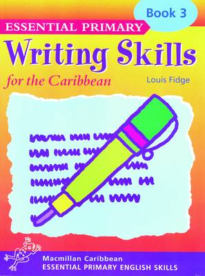 Primary Writing Skills for the Caribbean: Pupil's Book 3 - Primary writing skills for the Caribbean (Paperback)