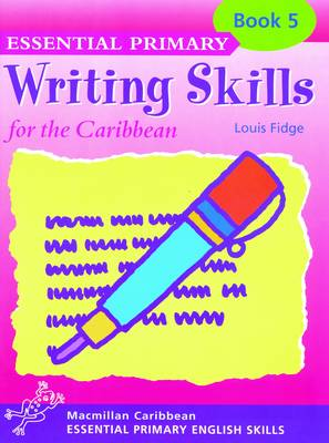 Primary Writing Skills for the Caribbean: Pupil's Book 5 - Primary writing skills for the Caribbean (Paperback)