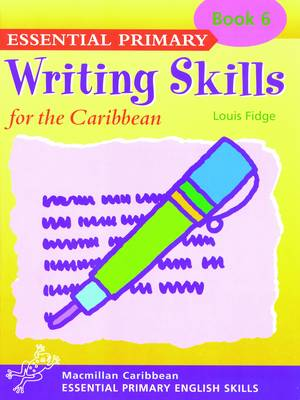 Primary Writing Skills for the Caribbean: Pupil's Book 6 - Primary writing skills for the Caribbean (Paperback)