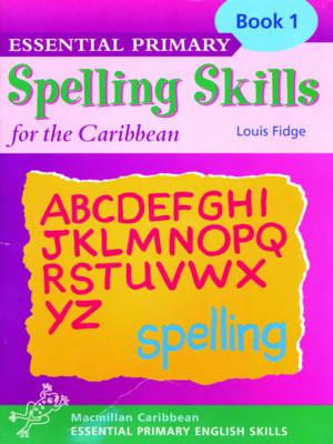 Essential Spelling for Caribbean Primary Schools: Book 1 - Essential spelling for Caribbean primary schools (Paperback)