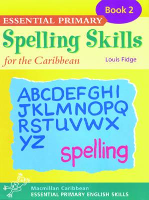 Essential Spelling for Caribbean Primary Schools: Book 2 - Essential spelling for Caribbean primary schools (Paperback)