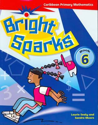 Bright Sparks: Caribbean Primary Mathematics: Book 6 (Common Entrance Level) (Paperback)
