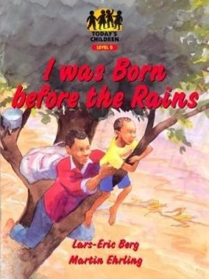 Today's Child: I Was Born before the Rains - Today's child (Paperback)