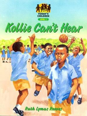 Kollie Can't Hear - Today's children (Paperback)