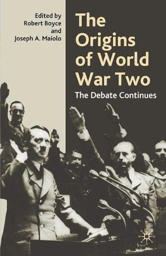 The Origins of World War Two: The Debate Continues (Hardback)