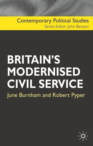 Britain's Modernised Civil Service - Contemporary Political Studies (Hardback)