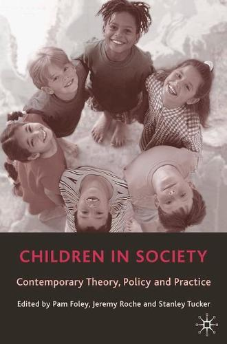 Children in Society: Contemporary Theory, Policy and Practice (Paperback)