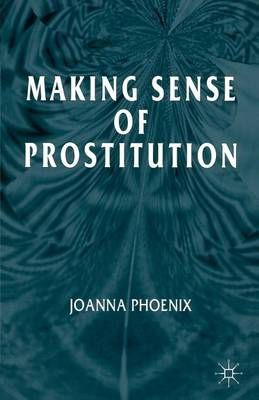Making Sense of Prostitution (Paperback)