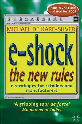 e-Shock the New Rules: The Electronic Shopping Revolution: Strategies for Retailers and Manufacturers (Paperback)