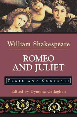 Romeo and Juliet: Romeo and Juliet Texts and Contexts - The Bedford Shakespeare Series (Paperback)