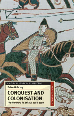 Conquest and Colonisation: The Normans in Britain, 1066-1100 - British History in Perspective (Paperback)