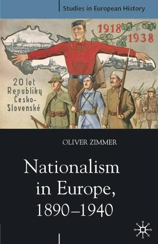 Nationalism in Europe, 1890-1940 - Studies in European History (Paperback)